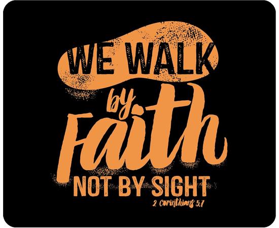 Коврик для мыши - We walk by faith  (чёрный)